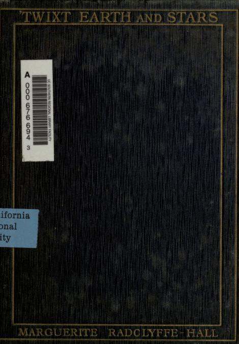 Radclyffe Hall - 'Twixt earth and stars; poems